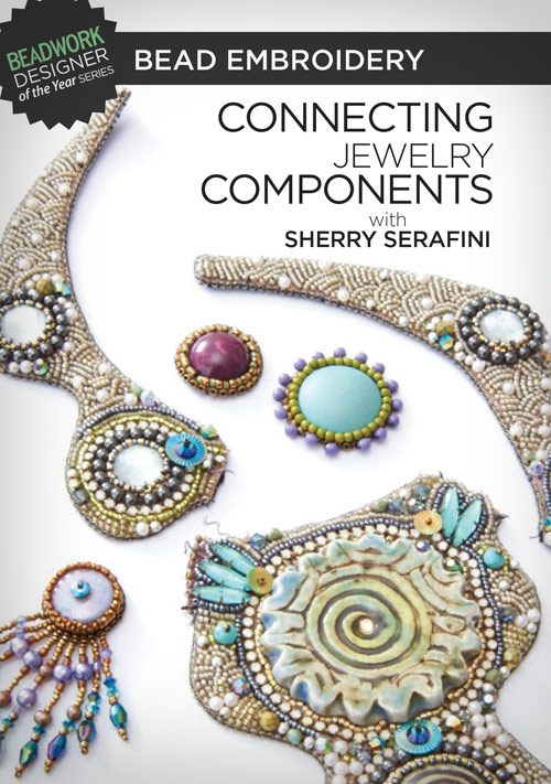 Bead Embroidery Connecting Jewelry Components With Sherry Serafini Video Download Beading Sherry Serafini Video Downloads Interweave